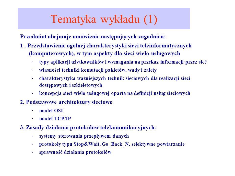 Tematyka wykładu (1) Przedmiot obejmuje omówienie następujących zagadnień: