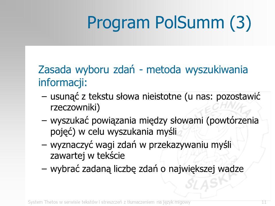 Program PolSumm (3) Zasada wyboru zdań - metoda wyszukiwania informacji: usunąć z tekstu słowa nieistotne (u nas: pozostawić rzeczowniki)