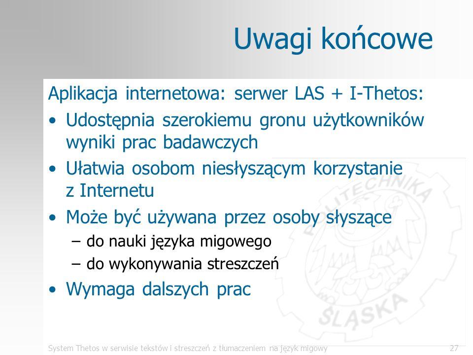 Uwagi końcowe Aplikacja internetowa: serwer LAS + I-Thetos: