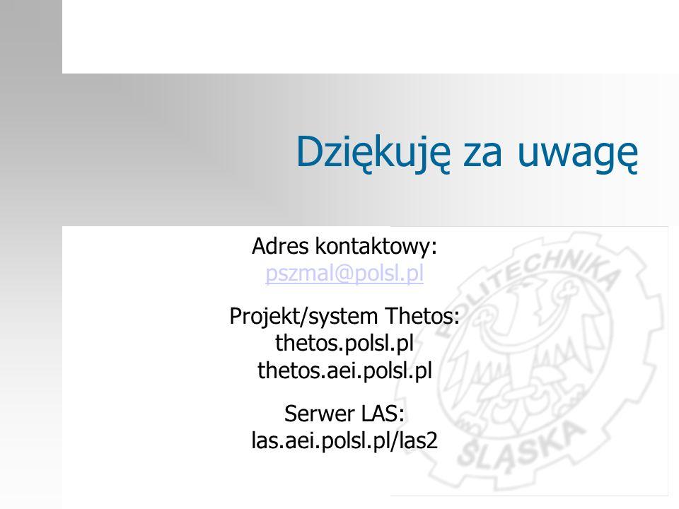 Dziękuję za uwagę Adres kontaktowy: pszmal@polsl.pl