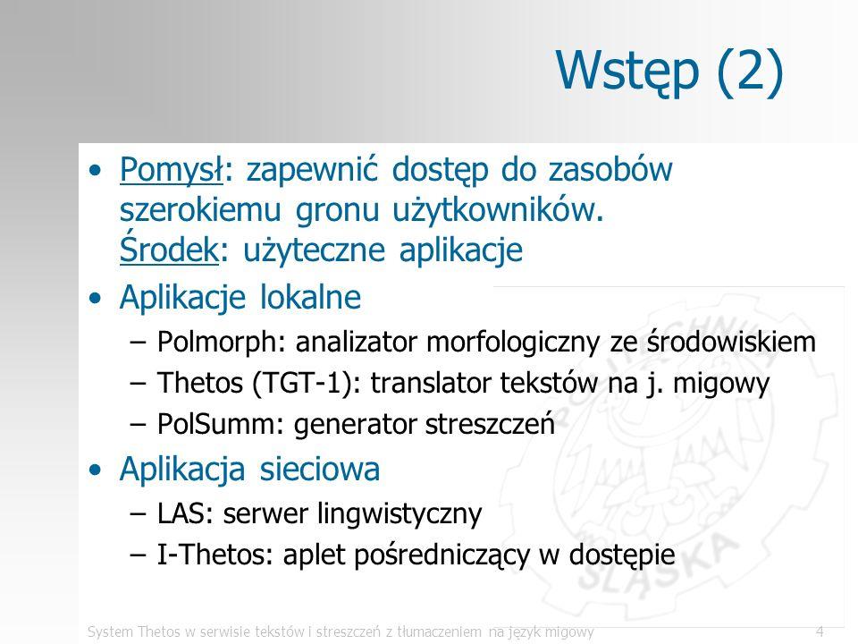 Wstęp (2) Pomysł: zapewnić dostęp do zasobów szerokiemu gronu użytkowników. Środek: użyteczne aplikacje.