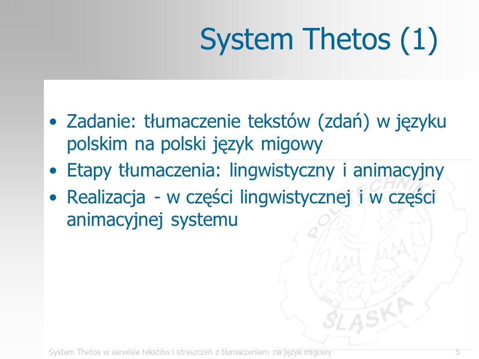 System Thetos (1) Zadanie: tłumaczenie tekstów (zdań) w języku polskim na polski język migowy. Etapy tłumaczenia: lingwistyczny i animacyjny.