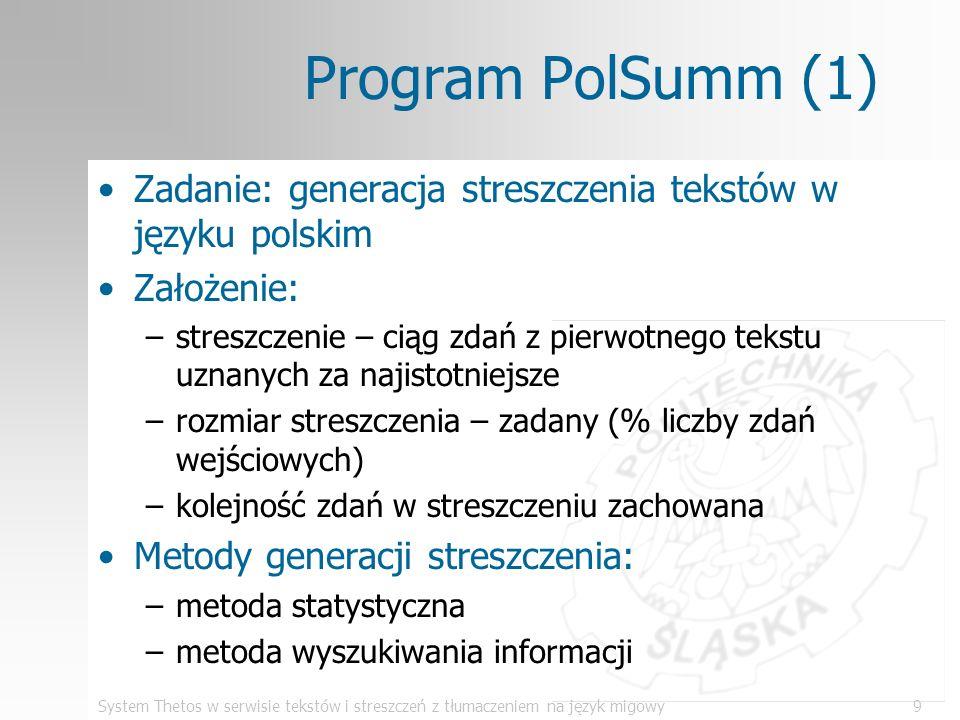 Program PolSumm (1)Zadanie: generacja streszczenia tekstów w języku polskim. Założenie: