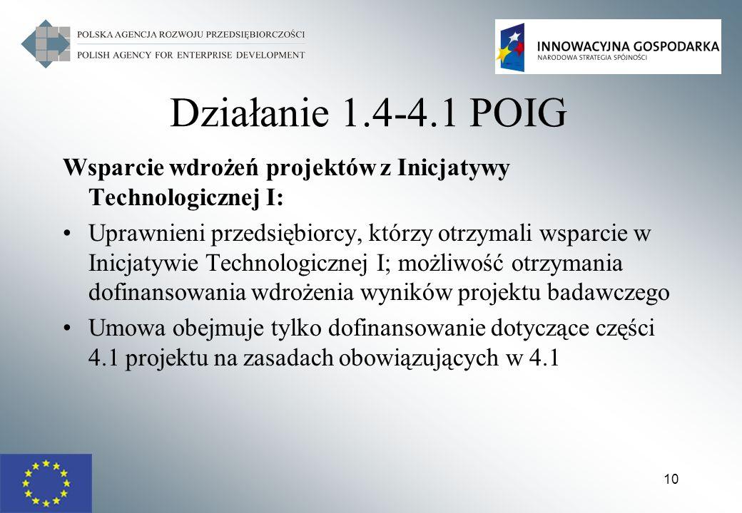 Działanie 1.4-4.1 POIG Wsparcie wdrożeń projektów z Inicjatywy Technologicznej I: