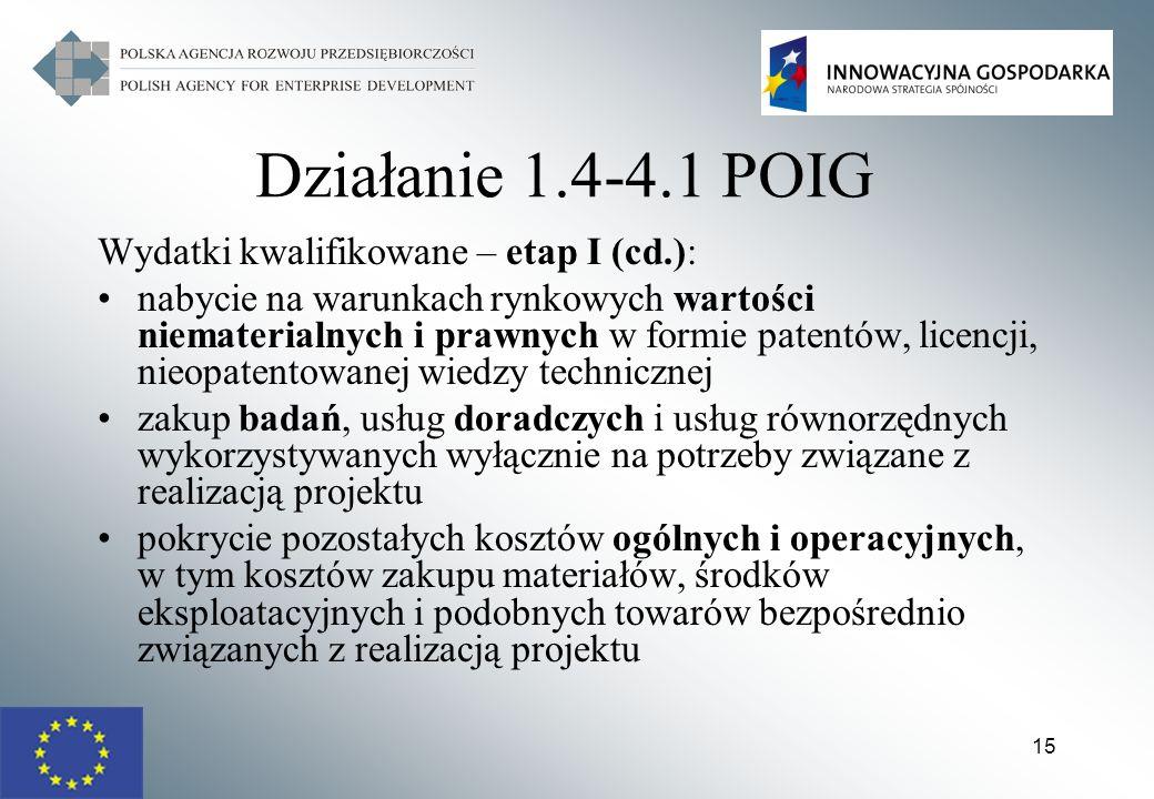 Działanie 1.4-4.1 POIG Wydatki kwalifikowane – etap I (cd.):