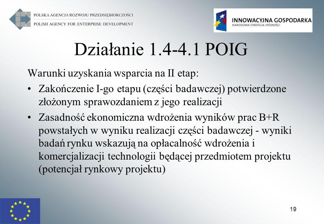 Działanie 1.4-4.1 POIG Warunki uzyskania wsparcia na II etap: