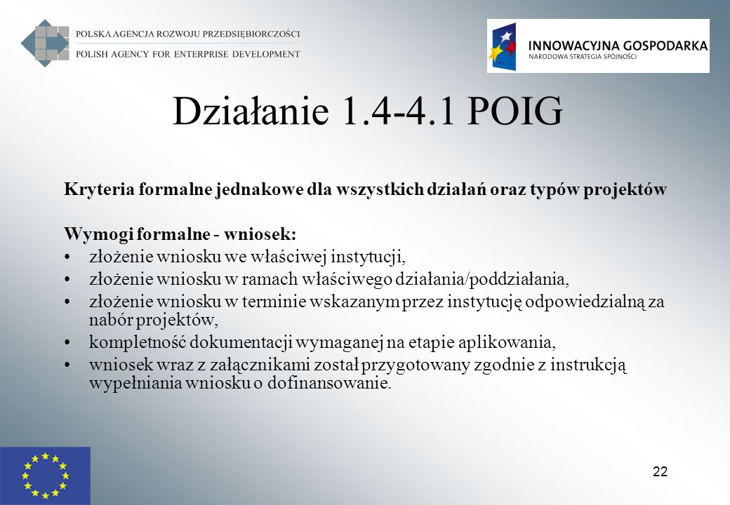 Działanie 1.4-4.1 POIGKryteria formalne jednakowe dla wszystkich działań oraz typów projektów. Wymogi formalne - wniosek: