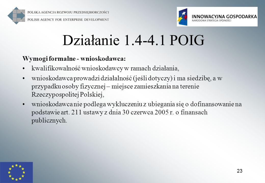 Działanie 1.4-4.1 POIG Wymogi formalne - wnioskodawca: