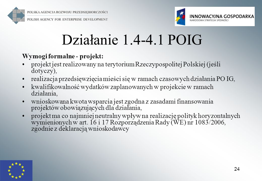 Działanie 1.4-4.1 POIG Wymogi formalne - projekt: