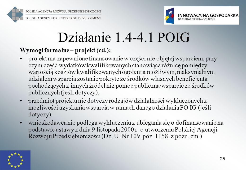 Działanie 1.4-4.1 POIG Wymogi formalne – projekt (cd.):