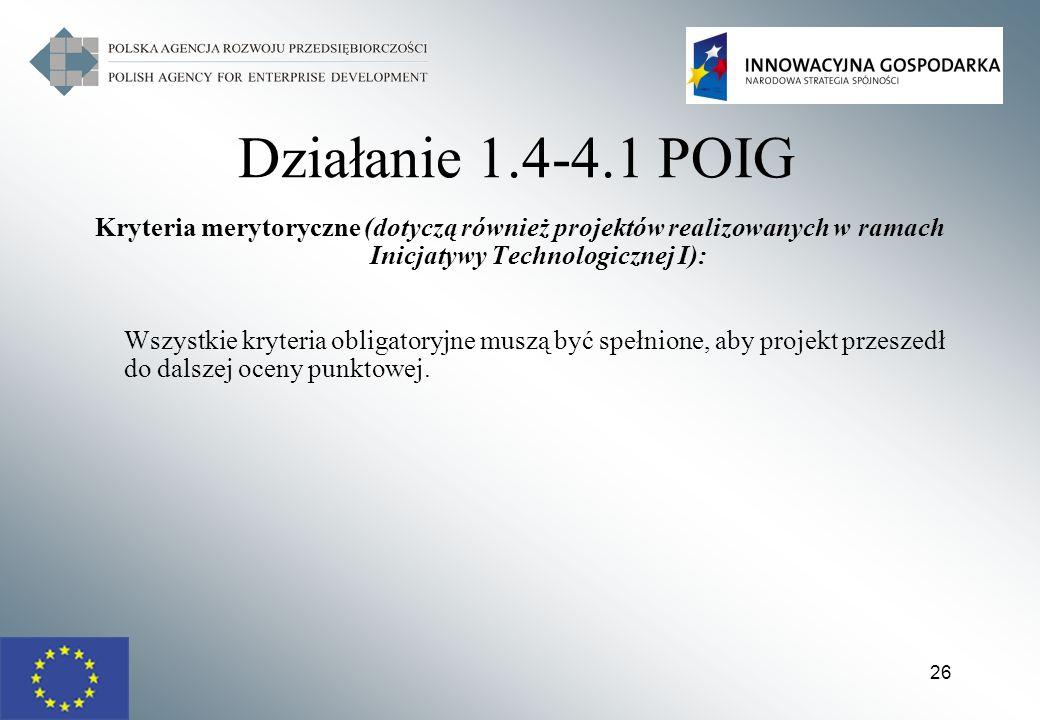 Działanie 1.4-4.1 POIG Kryteria merytoryczne (dotyczą również projektów realizowanych w ramach Inicjatywy Technologicznej I):