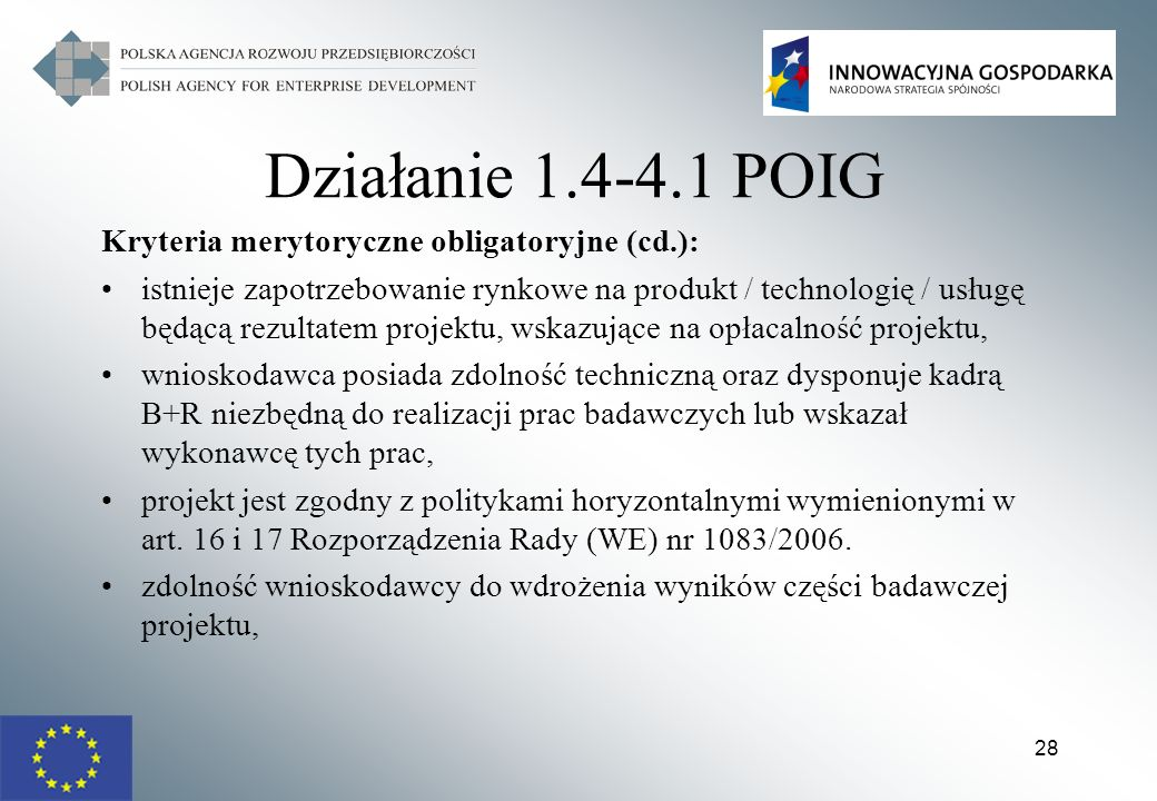 Działanie 1.4-4.1 POIG Kryteria merytoryczne obligatoryjne (cd.):