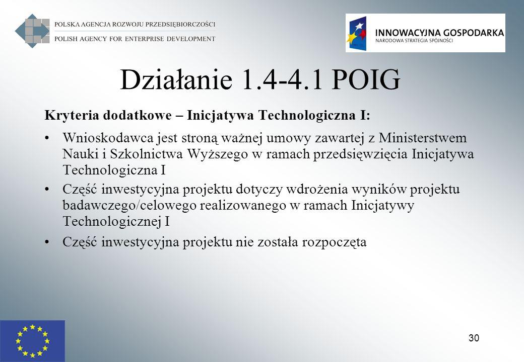 Działanie 1.4-4.1 POIG Kryteria dodatkowe – Inicjatywa Technologiczna I: