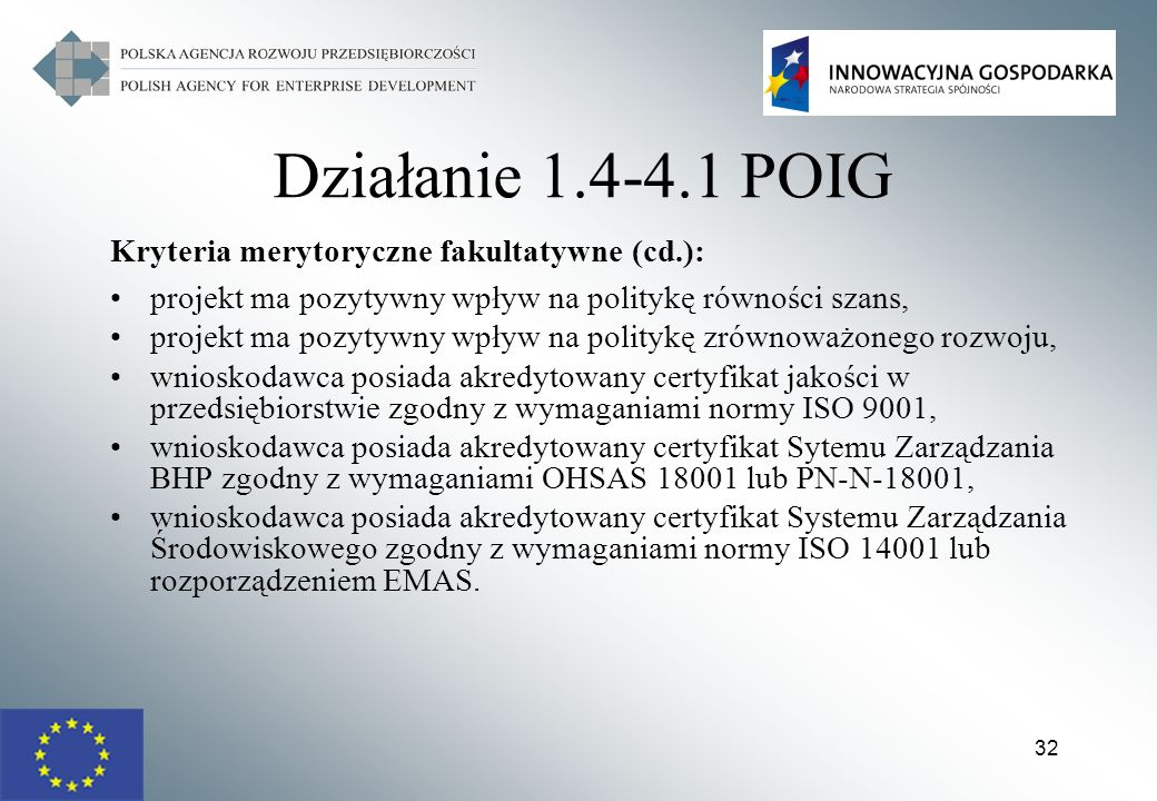 Działanie 1.4-4.1 POIG Kryteria merytoryczne fakultatywne (cd.):