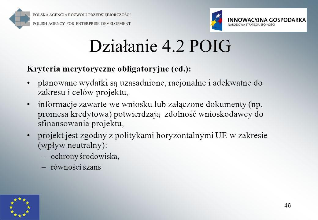 Działanie 4.2 POIG Kryteria merytoryczne obligatoryjne (cd.):