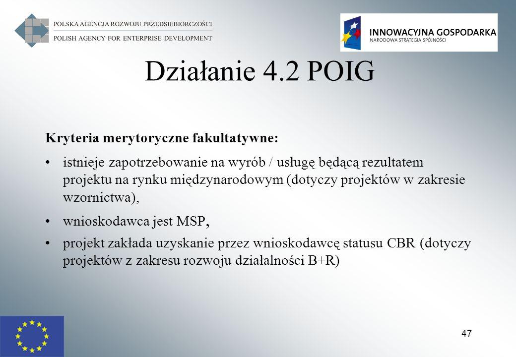 Działanie 4.2 POIG Kryteria merytoryczne fakultatywne: