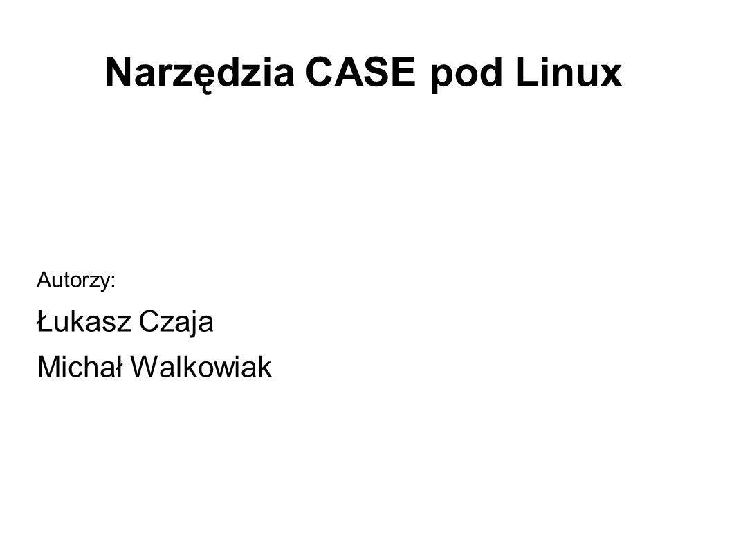 Narzędzia CASE pod Linux