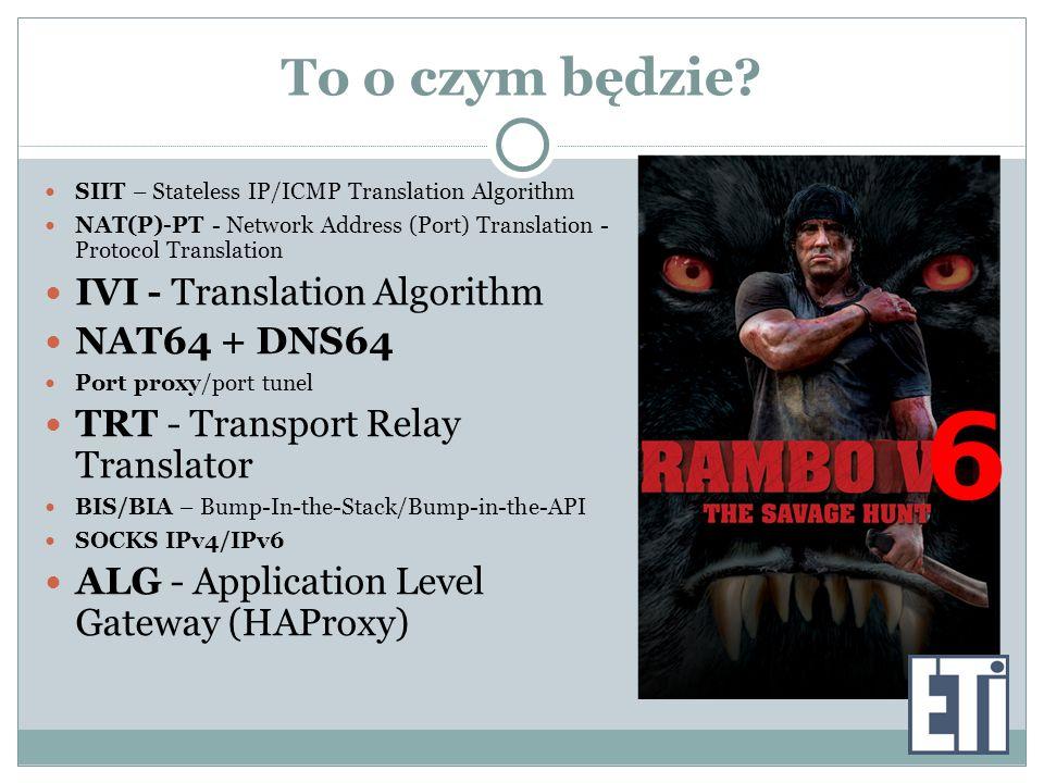 To o czym będzie IVI - Translation Algorithm NAT64 + DNS64