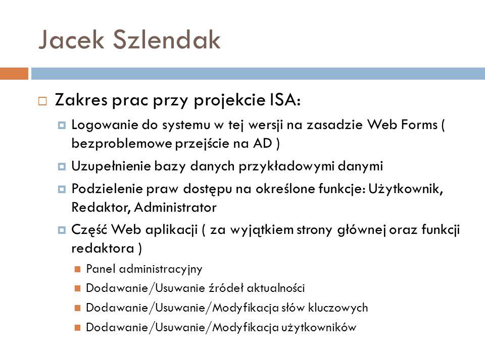 Jacek Szlendak Zakres prac przy projekcie ISA: