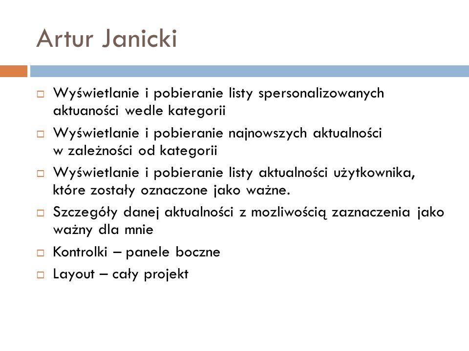 Artur JanickiWyświetlanie i pobieranie listy spersonalizowanych aktuaności wedle kategorii.