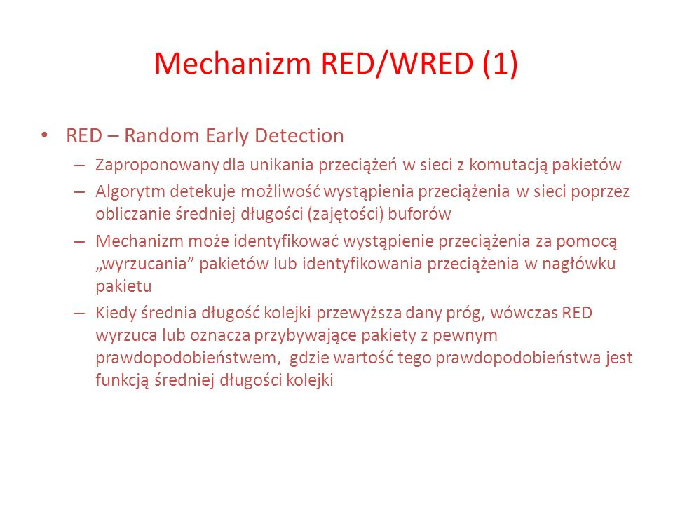 Mechanizm RED/WRED (1) RED – Random Early Detection