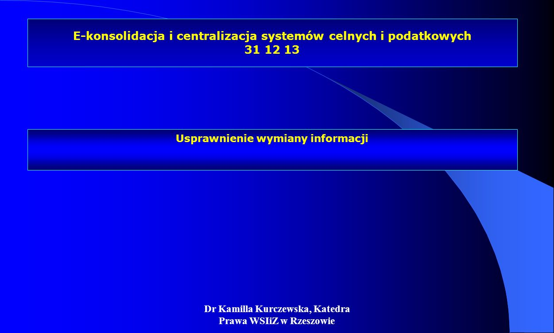 E-konsolidacja i centralizacja systemów celnych i podatkowych 31 12 13