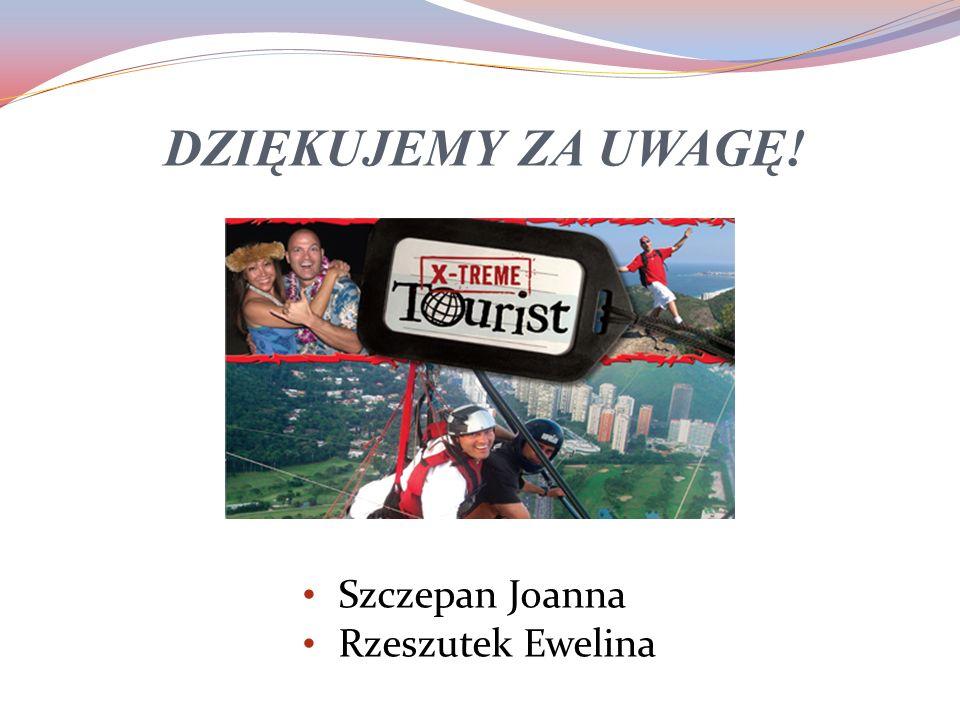 DZIĘKUJEMY ZA UWAGĘ! Szczepan Joanna Rzeszutek Ewelina