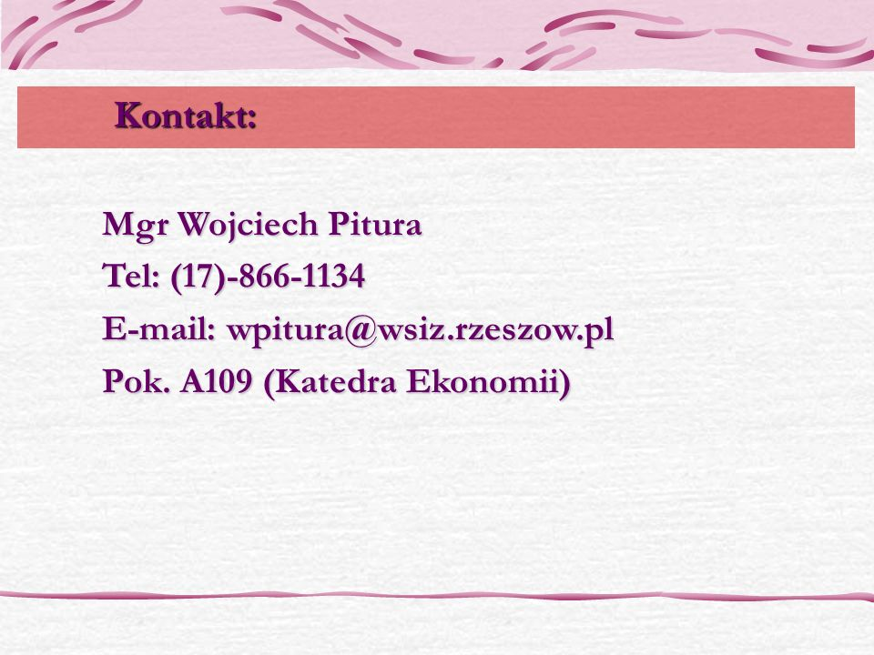 Kontakt: Mgr Wojciech Pitura Tel: (17)-866-1134