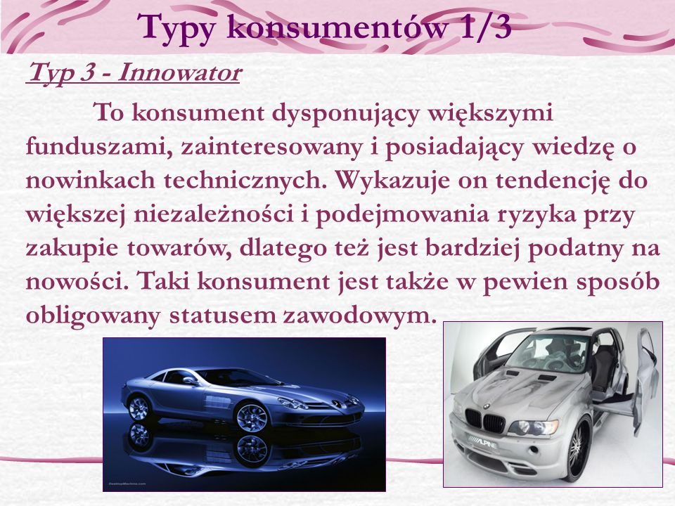 Typy konsumentów 1/3 Typ 3 - Innowator