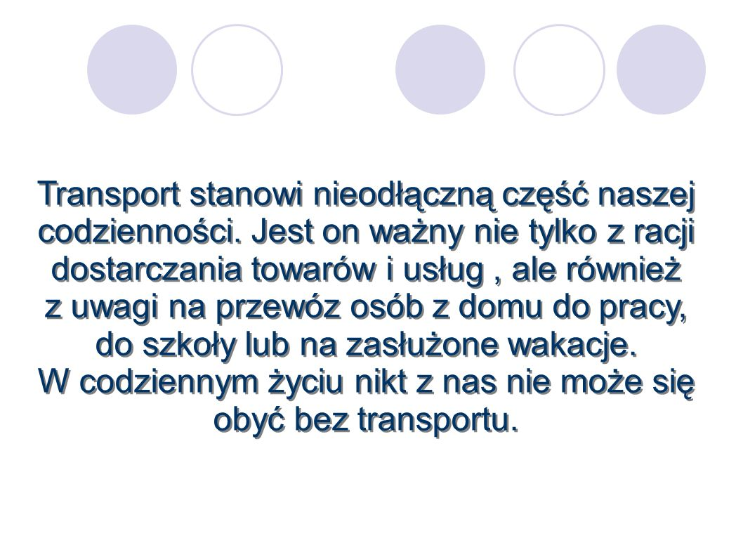 Transport stanowi nieodłączną część naszej codzienności