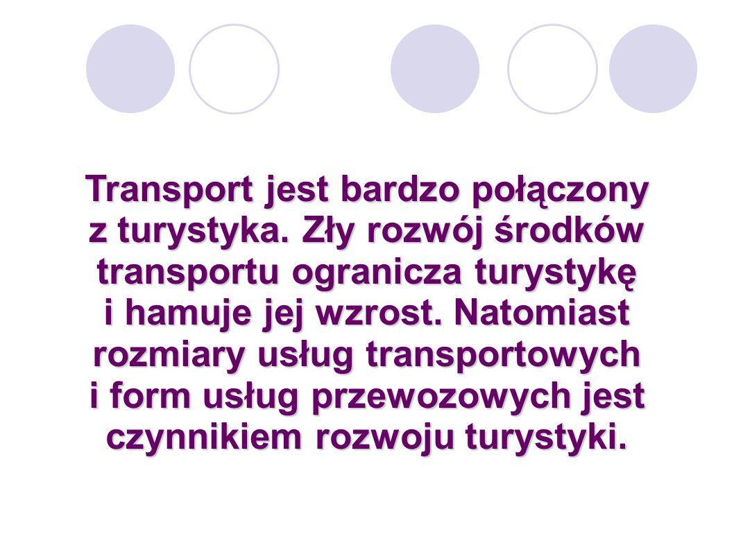 Transport jest bardzo połączony z turystyka