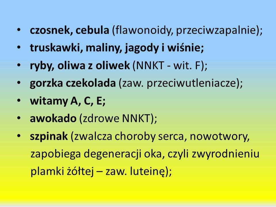 czosnek, cebula (flawonoidy, przeciwzapalnie);