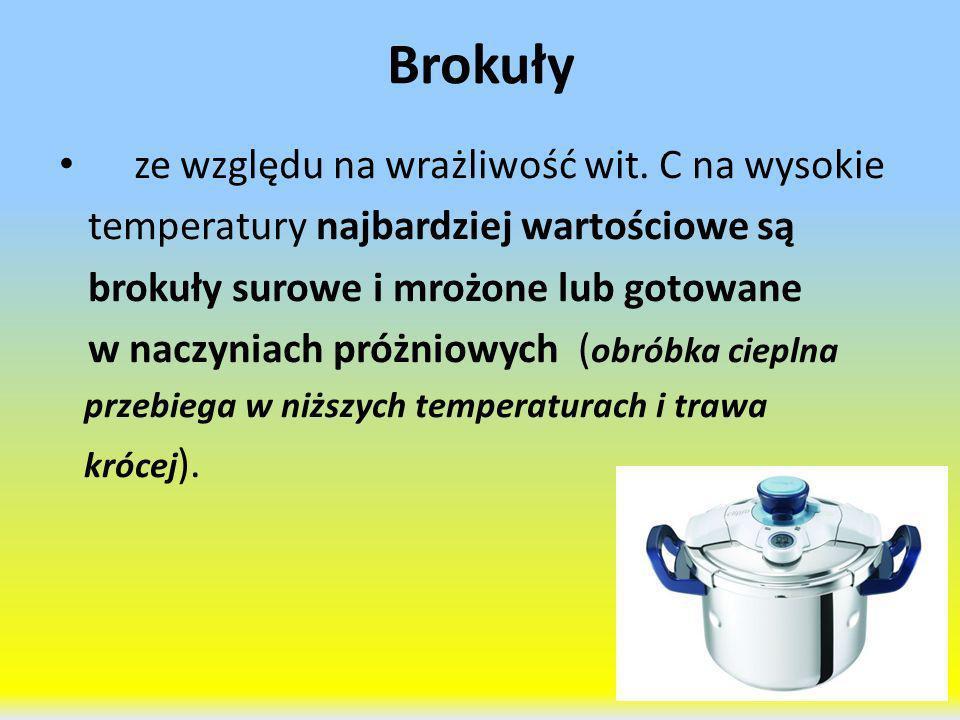 Brokuły ze względu na wrażliwość wit. C na wysokie