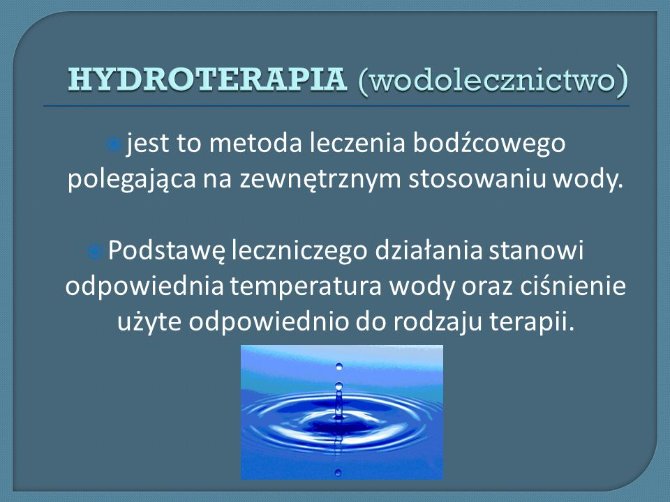 HYDROTERAPIA (wodolecznictwo)