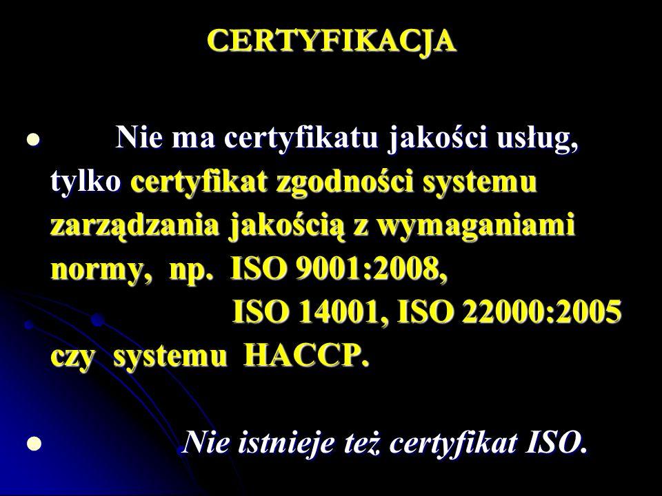 tylko certyfikat zgodności systemu zarządzania jakością z wymaganiami