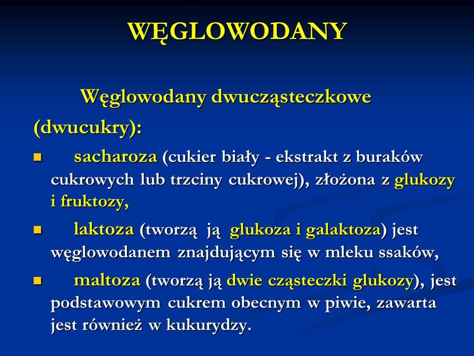 WĘGLOWODANY (dwucukry): Węglowodany dwucząsteczkowe
