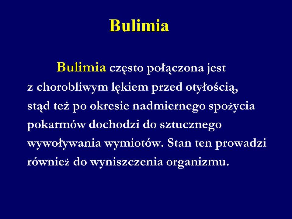 Bulimia Bulimia często połączona jest