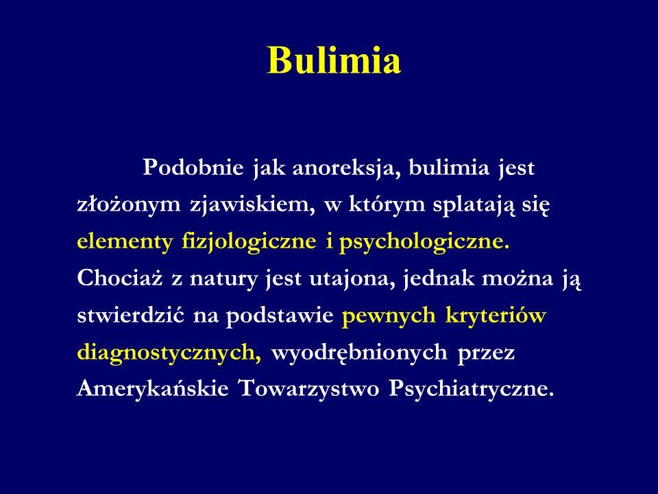Bulimia Podobnie jak anoreksja, bulimia jest