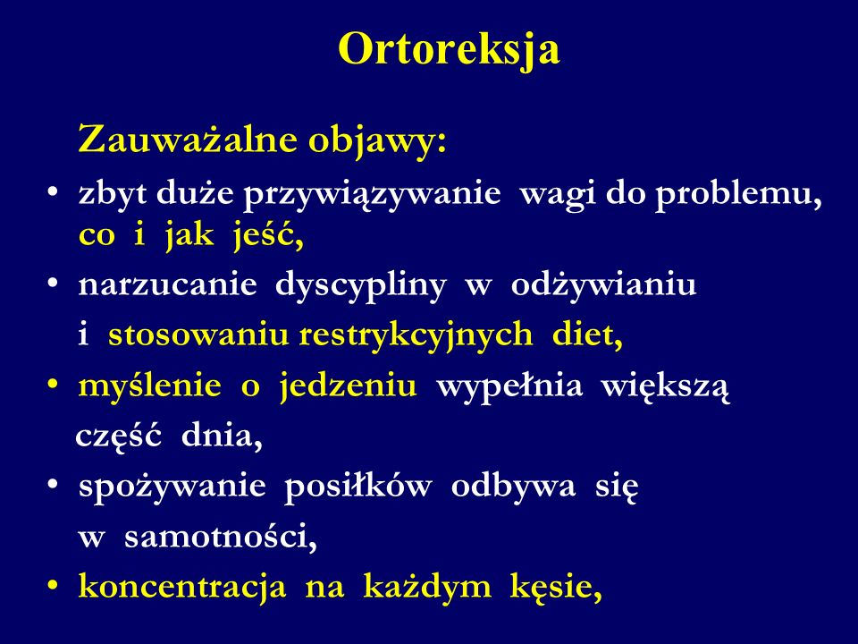 Ortoreksja Zauważalne objawy: