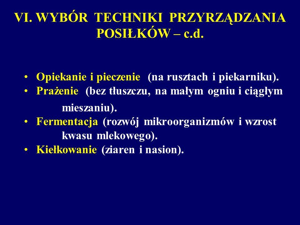 VI. WYBÓR TECHNIKI PRZYRZĄDZANIA POSIŁKÓW – c.d.