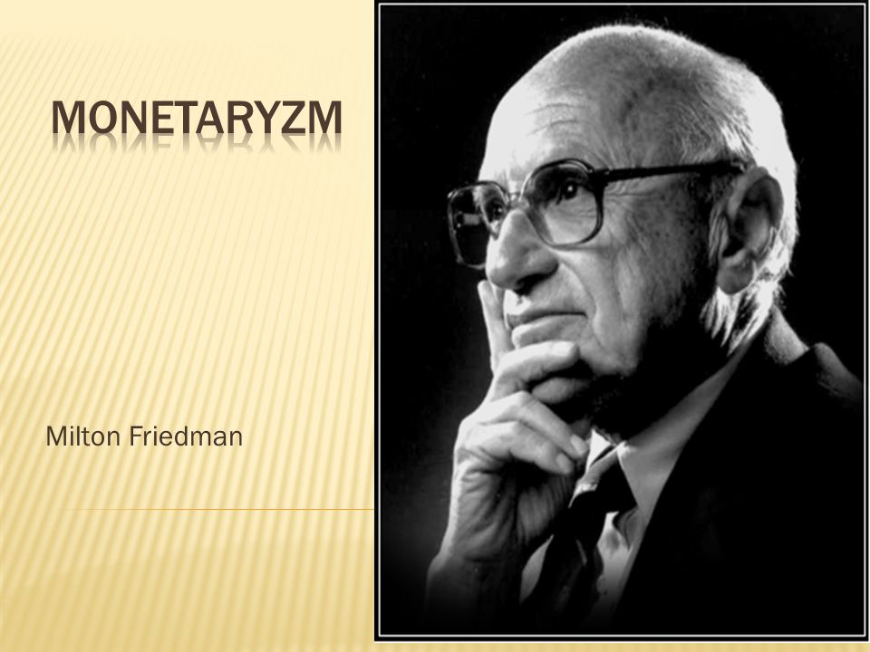 mOnetaryzm Milton Friedman