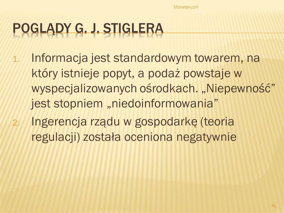 Monetaryzm Poglądy G. J. Stiglera.