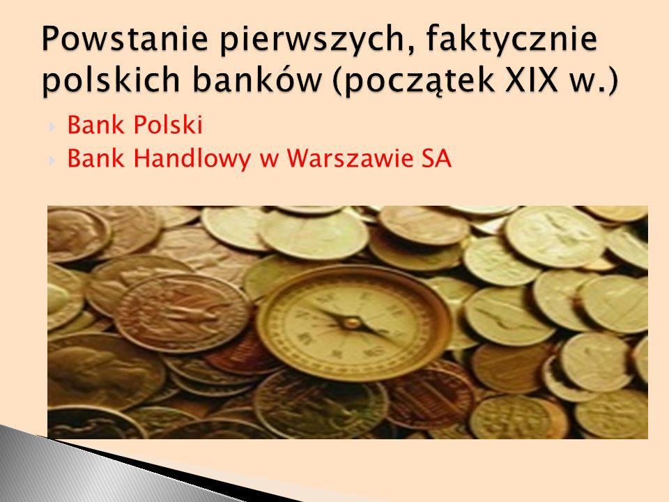 Powstanie pierwszych, faktycznie polskich banków (początek XIX w.)