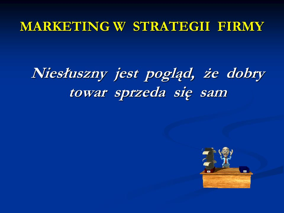 MARKETING W STRATEGII FIRMY