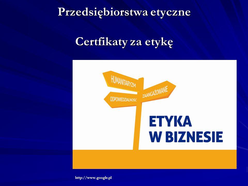 Przedsiębiorstwa etyczne Certfikaty za etykę