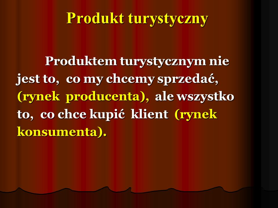 Produkt turystyczny Produktem turystycznym nie