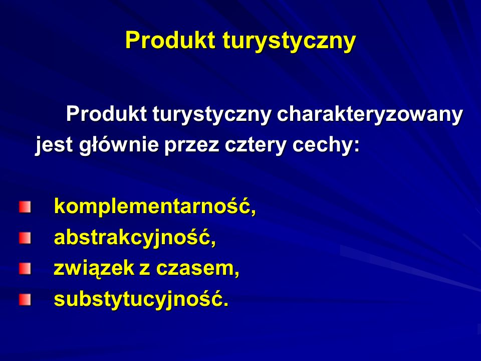 Produkt turystyczny Produkt turystyczny charakteryzowany