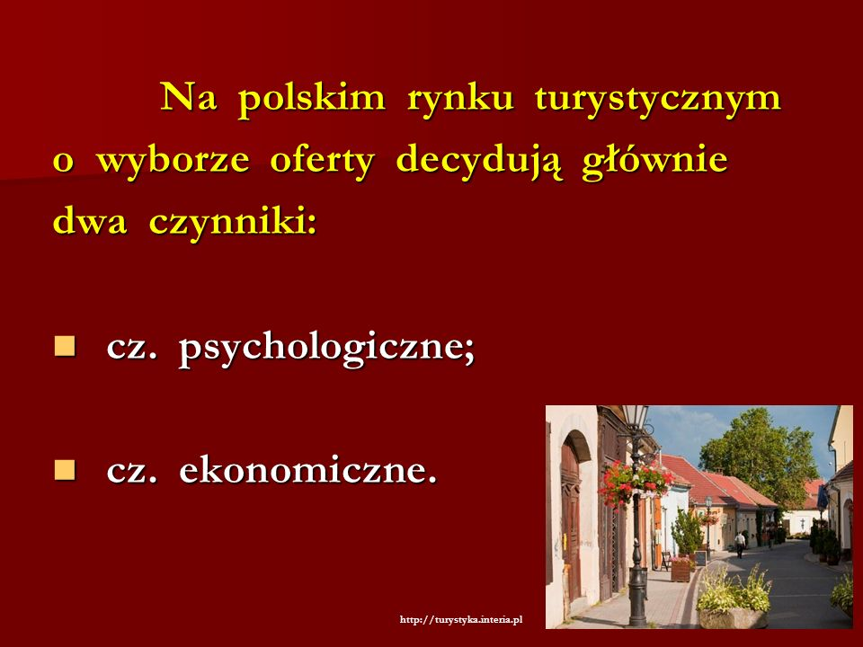 o wyborze oferty decydują głównie dwa czynniki: cz. psychologiczne;