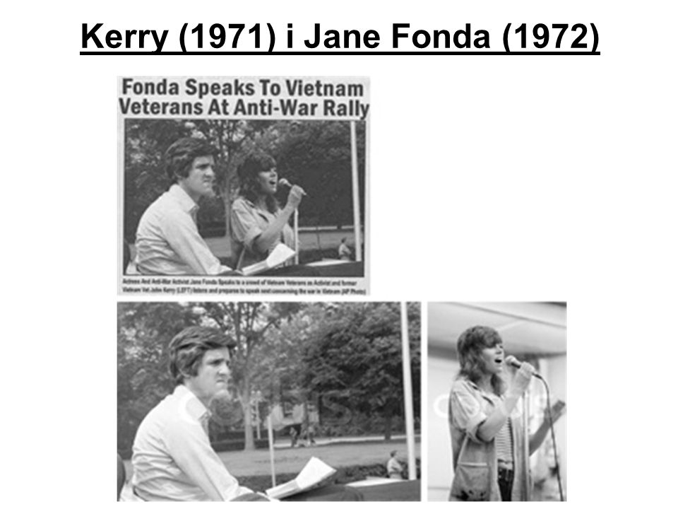 Kerry (1971) i Jane Fonda (1972)
