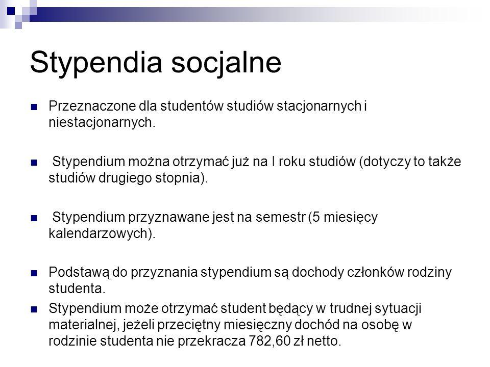 Stypendia socjalne Przeznaczone dla studentów studiów stacjonarnych i niestacjonarnych.